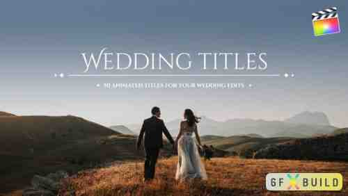 Videohive 50 Wedding Titles | For Final Cut & Apple Motion 24961453